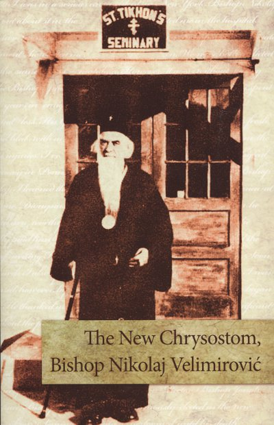 The New Chrysostom, Bishop Nikolaj Velimirović