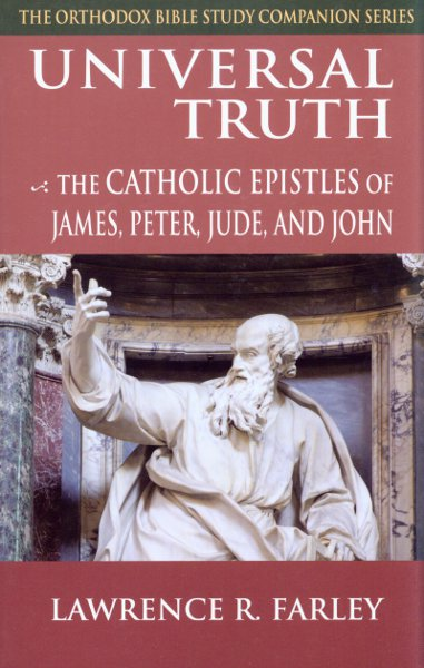 Universal Truth: The Catholic Epistles of James, Peter, Jude, and John