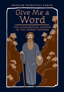 PP52 Give Me a Word: The Alphabetical Sayings of the Desert Fathers