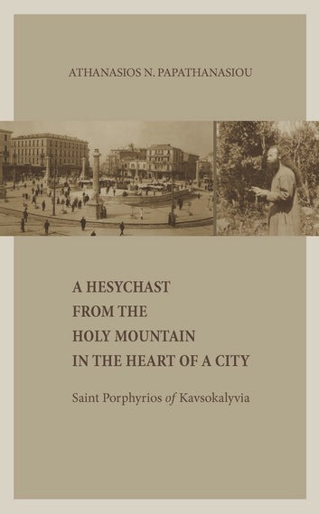 A Hesychast from the Holy Mountain in the City