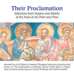 Their Proclamation - Selections from Vespers and Matins of the Feast of Sts Peter and Paul (CD)