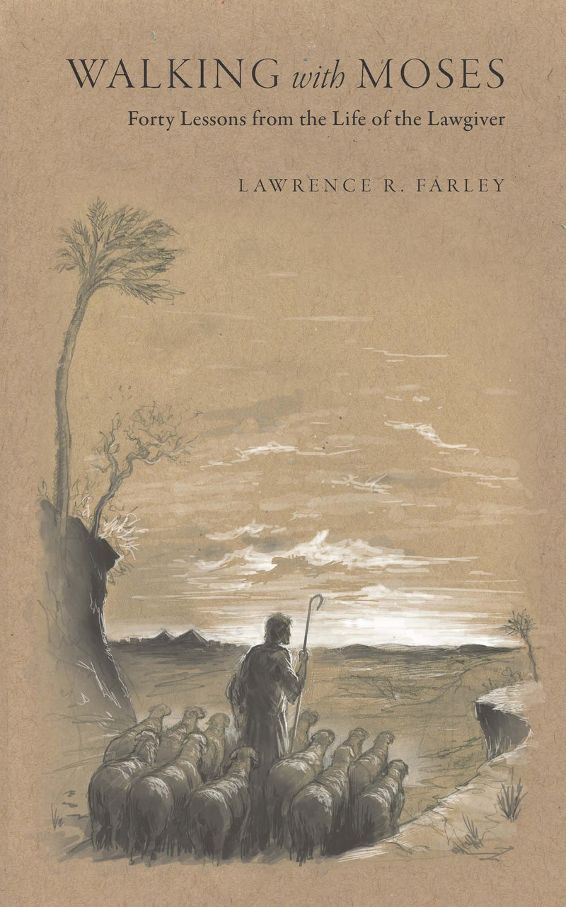 Walking with Moses: Forty Lesson from the Life of the Lawgiver