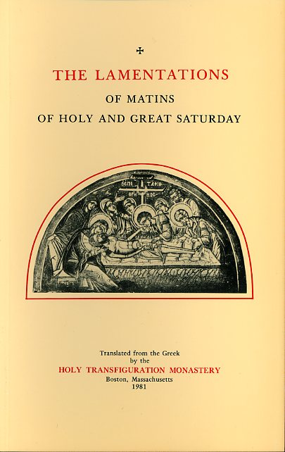 The Lamentations of Matins of Holy and Great Saturday