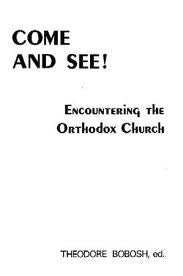 Come and See! Encountering the Orthodox Faith