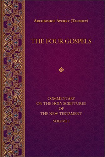 The Four Gospels: Commentary on the Holy Scriptures of the New Testament Volume 1