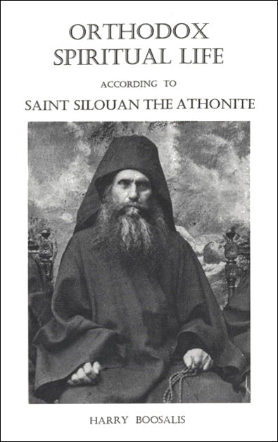 Orthodox Spiritual Life According to St. Silouan the Athonite