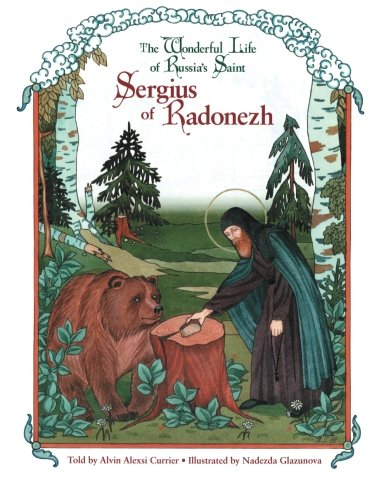 The Wonderful Life of Russia's Saint Sergius of Radonezh