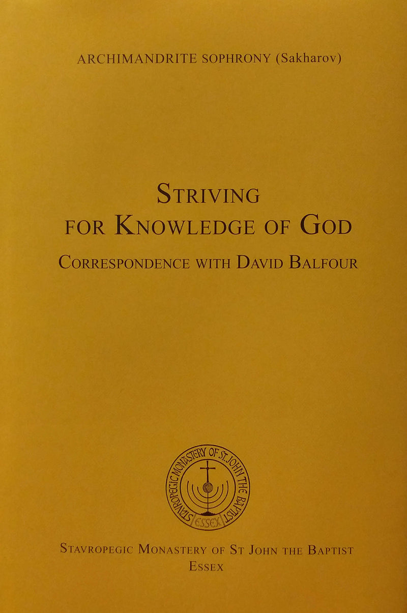 Striving for the Knowledge of God: Correspondence with David Balfour, Archimandrite Sophrony