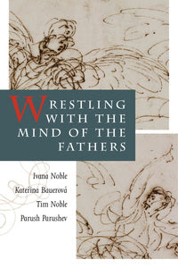 Wrestling with the Mind of the Fathers