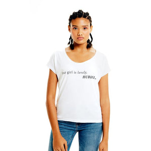 Your Girl Is Lovely Hubbel Tshirt