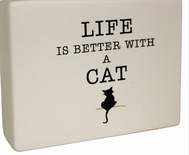 Ceramic Sign - Better with a Cat