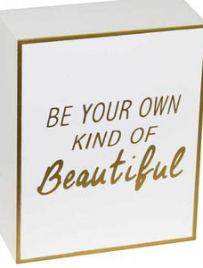Wooden Sign - Be Your own kind of Beautiful