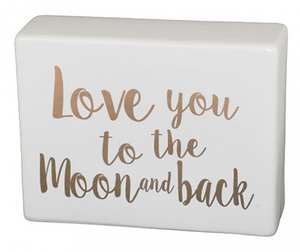 Ceramic Sign - Love you to the Moon and Back