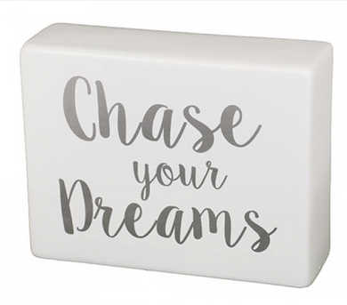 Ceramic Sign - Chase Your Dreams