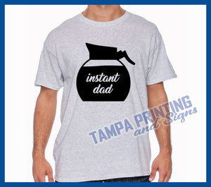 Instant Dad Add Coffee Shirt - DC0524
