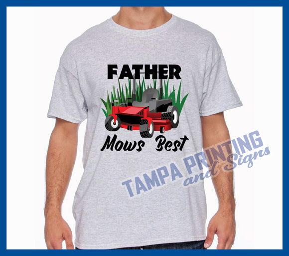Father Mows Best Shirt - FD-Mow0524