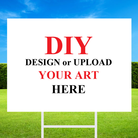 Yard Signs: DIY Upload 24