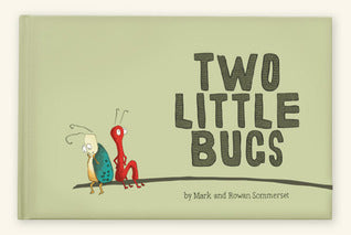 Two Little Bugs - Mark & Rowan Sommerset