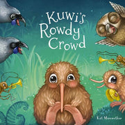 Kuwi The Kiwi - Kuwi's Rowdy Crowd - By Kat Merewether