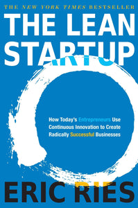 The Lean Startup: How Today's Entrepreneurs Use Continuous Innovation to Create Radically Successful Businesses - SalesGrowth Store