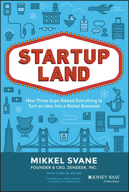 Startupland: How Three Guys Risked Everything to Turn an Idea into a Global Business - SalesGrowth Store