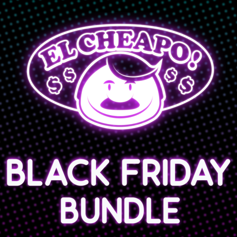 El Cheapo - Black Friday Bundle