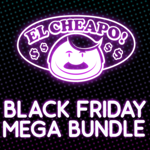 El Cheapo - Black Friday MEGA Bundle