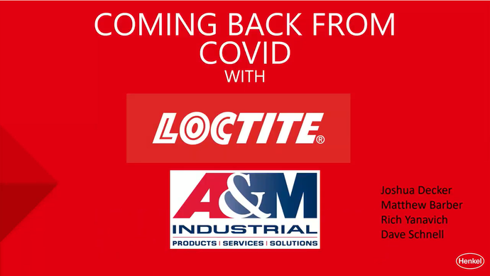 Coming Back from COVID – The Loctite Way!