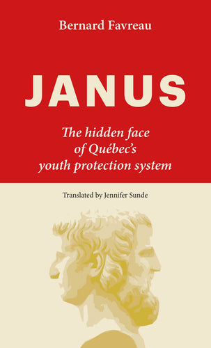 JANUS - The hidden face of Québec's Youth protection system