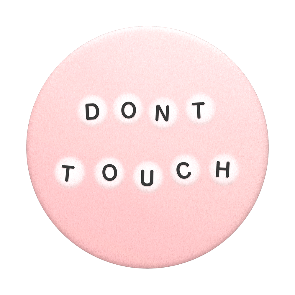 Don't Touch, PopSockets