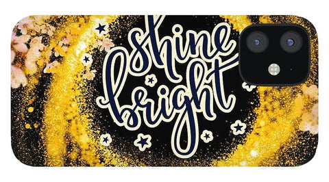 Shine Bright - Phone Case