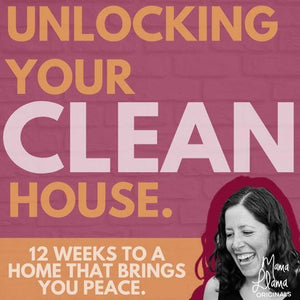 Unlock Your Clean House: Weeks 1 thru 4 - Melissa Vickers Design