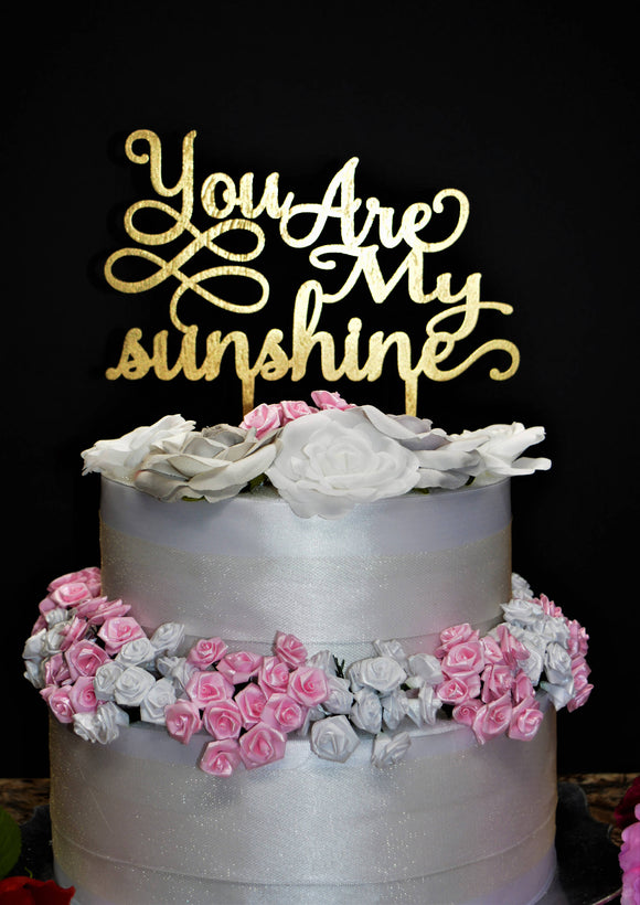 Wood Cake Topper, You Are My Sunshine Cake topper