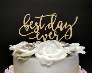 Best Day Ever Cake Topper. Best Day Ever Wedding Cake Topper. WOOD cake topper. Wedding cake topper. Engagement party cake topper