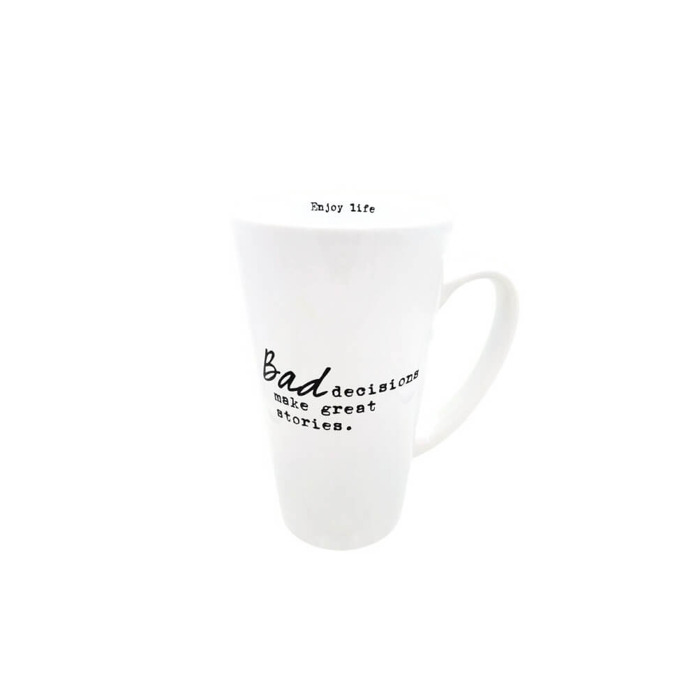 "Tall white mug featuring black lettering which reads ""Bad decisions make great stories"". Take a sip and you'll see a suggestion to ""Enjoy life""."