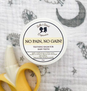 No Pain, No Gain Teething BALM