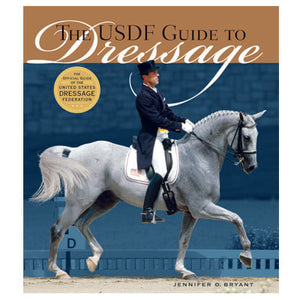 United States Dressage Federation Guide to Dressage
