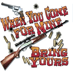 """When You Come for Mine - Be Sure To Bring Yours""  T-shirt"