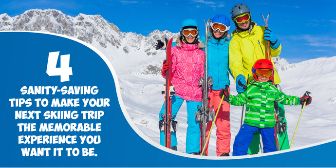 4 Sanity Saving Tips for Skiing Families