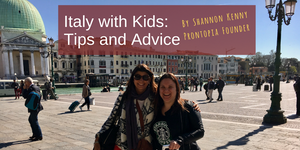 Italy with Kids: Tips and Advice from the Family Travel Expert and Prontopia Founder Shannon Kenny