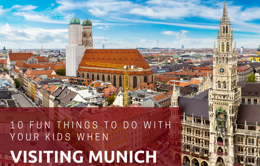 10 Fun Things to Do with Your Kids when Visiting Munich