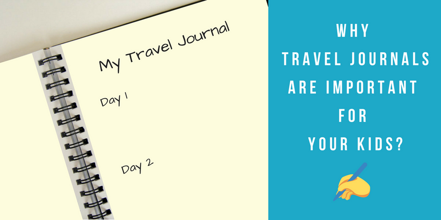 Why travel journals are important for your kids?