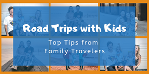 Road Trips with Kids: Top Tips from Family Travelers