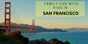 Family Fun with Kids in San Francisco