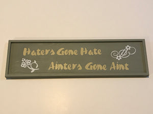 Haters Gone Hate Wall Art