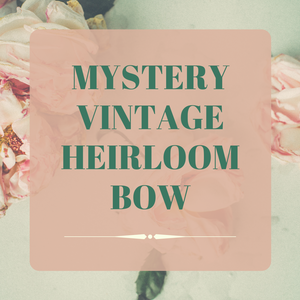 OPTION B- MYSTERY (Vintage Heirloom Bow)