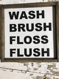 Wash Brush Floss Flush Framed Wood Sign