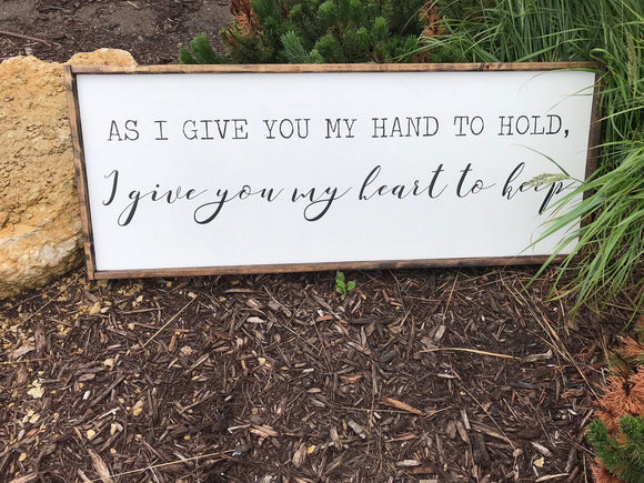 I Give You My Hand to Hold Framed Wood Sign