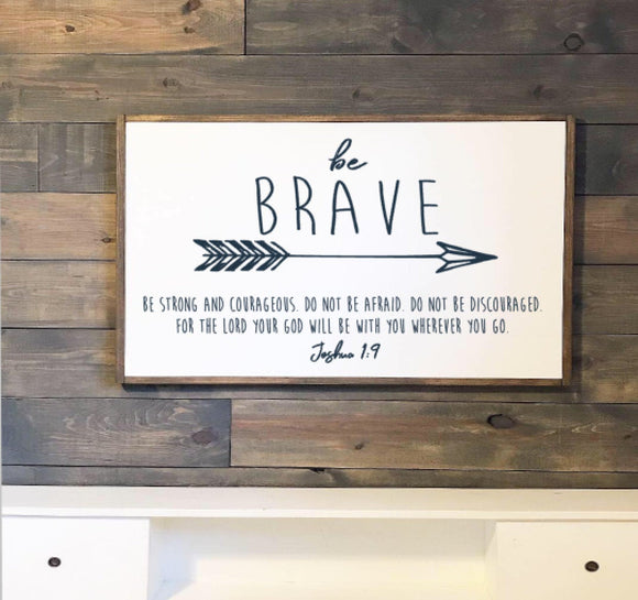 Be Brave Framed Wood Sign