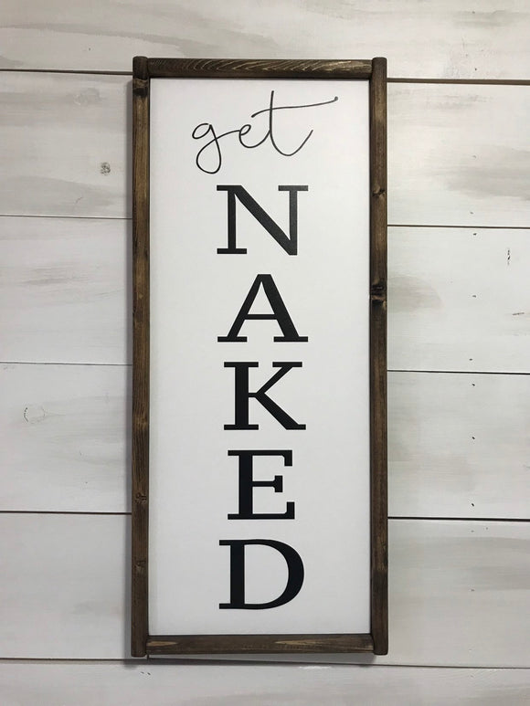 Get Naked Bathroom Framed Wood Sign